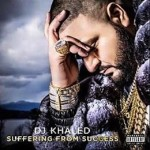 DJ_Khaled_Suffering_from_Success.jpg